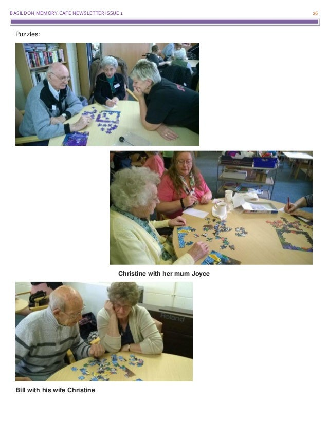 BASILDON MEMORY CAFE NEWSLETTER ISSUE 1 26 Puzzles: Christine with her mum Joyce Bill with his wife Christine