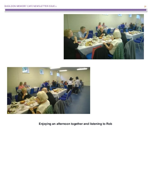 BASILDON MEMORY CAFE NEWSLETTER ISSUE 1 32 Enjoying an afternoon together and listening to Rob