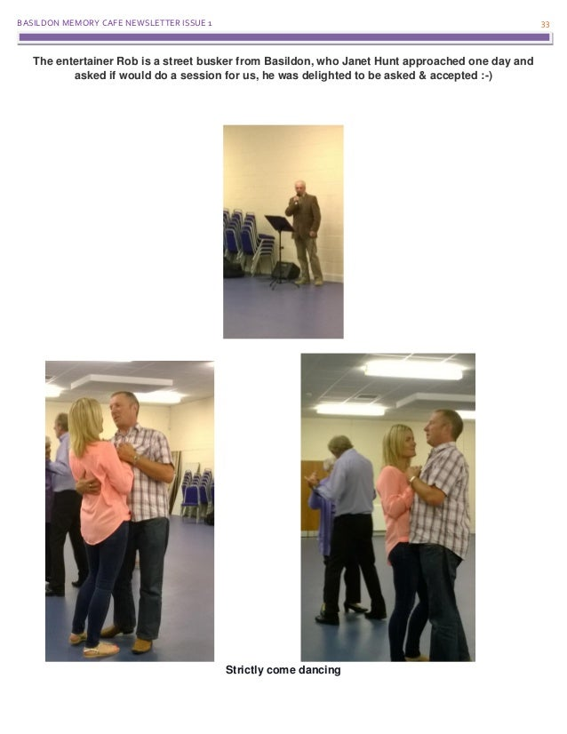BASILDON MEMORY CAFE NEWSLETTER ISSUE 1 33 The entertainer Rob is a street busker from Basildon, who Janet Hunt approached...