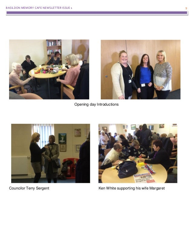BASILDON MEMORY CAFE NEWSLETTER ISSUE 1 9 Opening day Introductions Councilor Terry Sergent Ken White supporting his wife ...
