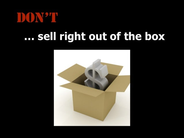 DON'T … sell right out of the box