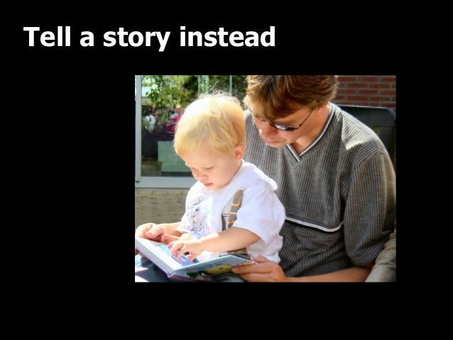 Tell a story instead