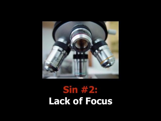 Sin #2: Lack of Focus