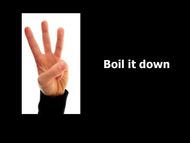 Boil it down  Points