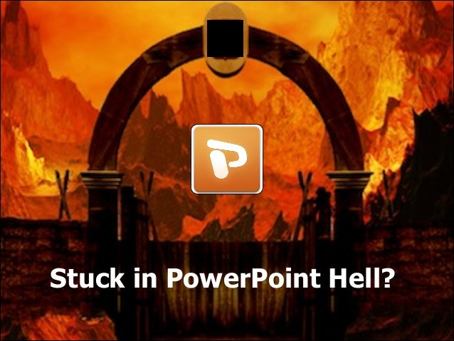 Stuck in PowerPoint Hell?