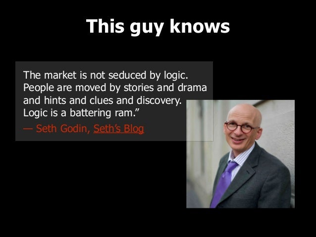 This guy knows The market is not seduced by logic. People are moved by stories and drama and hints and clues and discovery...
