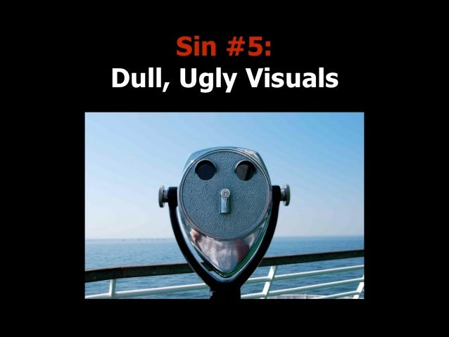 Sin #5: Dull, Ugly Visuals