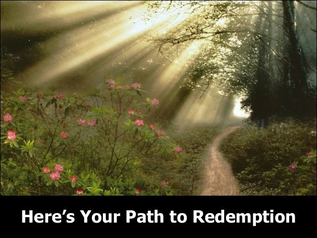 Here's Your Path to Redemption