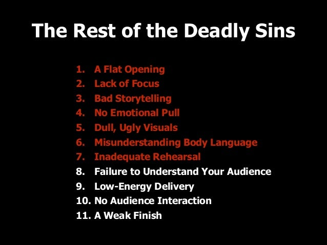 The Rest of the Deadly Sins 1. A Flat Opening 2. Lack of Focus 3. Bad Storytelling 4. No Emotional Pull 5. Dull, Ugly Visu...
