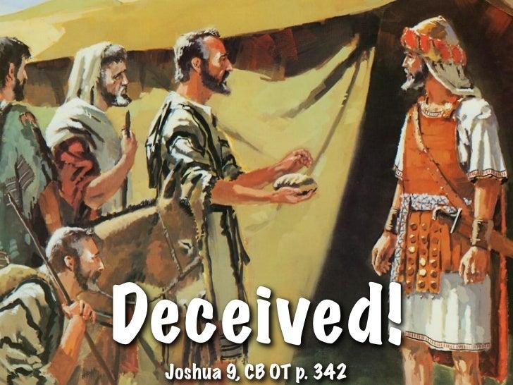 Deceived! Joshua 9, CB OT p. 342