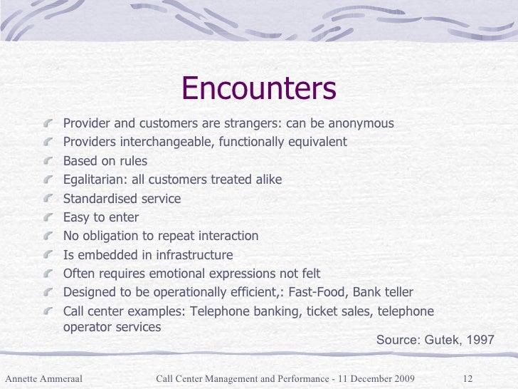 Encounters <ul><li>Provider and customers are strangers: can be anonymous </li></ul><ul><li>Providers interchangeable, fun...