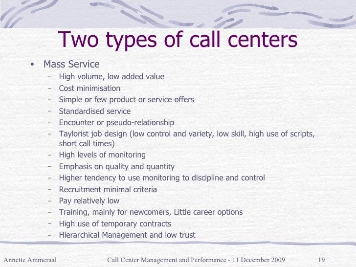 Two types of call centers <ul><li>Mass Service </li></ul><ul><ul><li>High volume, low added value </li></ul></ul><ul><ul><...