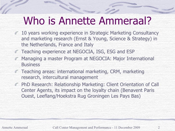 Who is Annette Ammeraal? <ul><li>10 years working experience in Strategic Marketing Consultancy and marketing research (Er...
