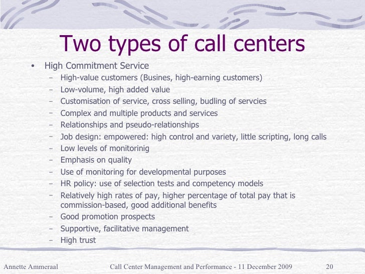 Two types of call centers <ul><li>High Commitment Service </li></ul><ul><ul><li>High-value customers (Busines, high-earnin...