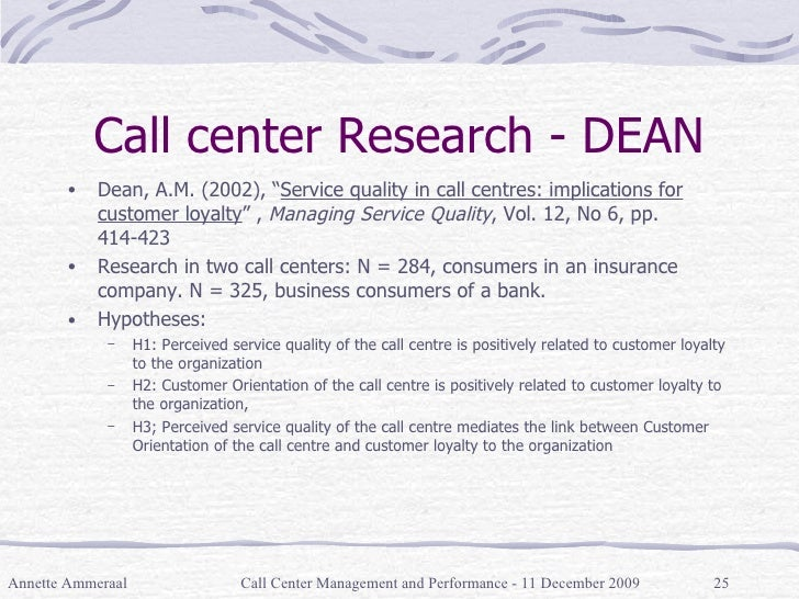 """Call center Research - DEAN <ul><li>Dean, A.M. (2002), """" Service quality in call centres: implications for customer loyalt..."""