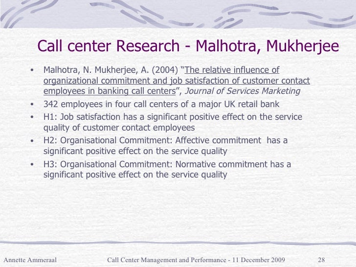 "Call center Research - Malhotra, Mukherjee <ul><li>Malhotra, N. Mukherjee, A. (2004) "" The relative influence of organizat..."
