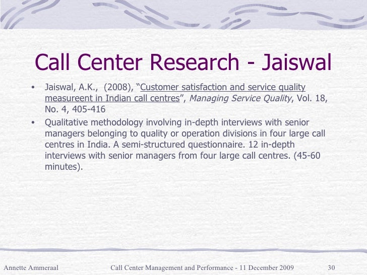 """Call Center Research - Jaiswal <ul><li>Jaiswal, A.K.,  (2008), """" Customer satisfaction and service quality measureent in I..."""