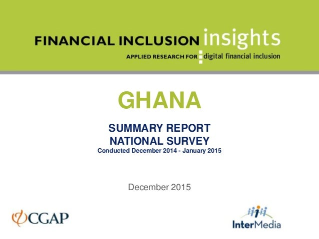 GHANA SUMMARY REPORT NATIONAL SURVEY Conducted December 2014 - January 2015 December 2015