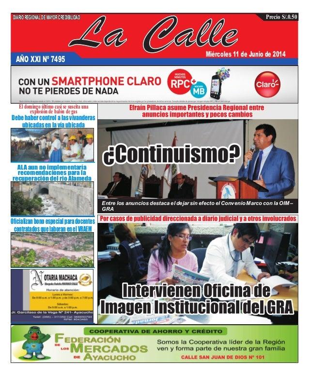 La Calle DIARIOREGIONALDEMAYORCREDIBILIDAD Precio S/.0.50 AÑO XXI Nº 7495 Miércoles 11 de Junio de 2014 Debe haber control...