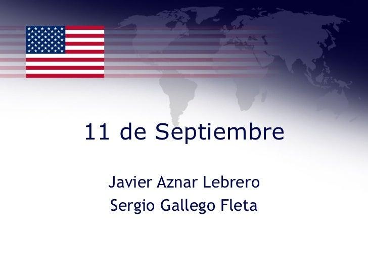 11 de Septiembre Javier Aznar Lebrero Sergio Gallego Fleta