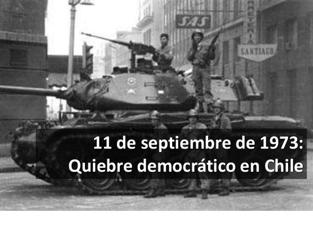 11 de septiembre de 1973:  Quiebre democrático en Chile