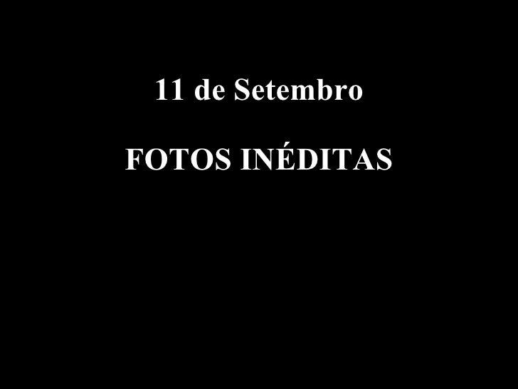 11 de Setembro FOTOS INÉDITAS 09.10.02 by JML