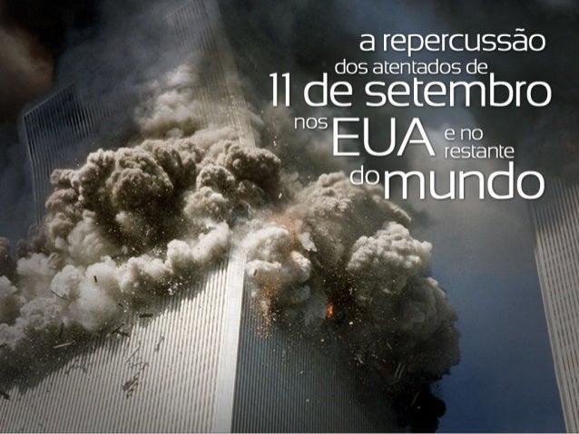 Por que o 11 de setembro? Sugestão + Curiosidade; Objetivo: Verificar opinião trabalhada em cada país; Comparar estilo de ...