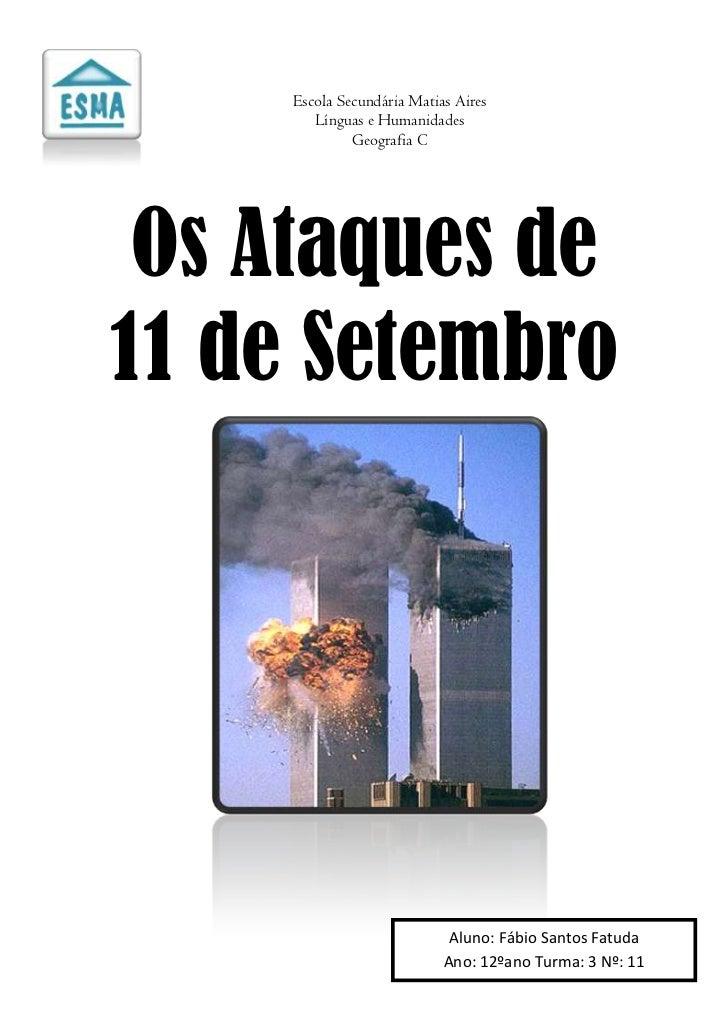 Escola Secundária Matias Aires        Línguas e Humanidades              Geografia C Os Ataques de11 de Setembro          ...