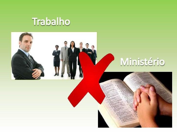 Trabalho<br />Ministério<br />