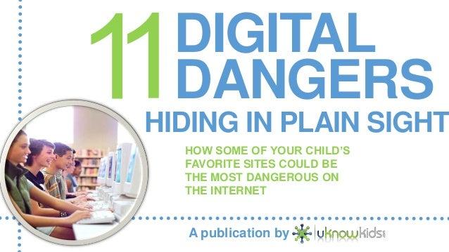 DIGITALDANGERSHIDING IN PLAIN SIGHTHOW SOME OF YOUR CHILD'SFAVORITE SITES COULD BETHE MOST DANGEROUS ONTHE INTERNETA publi...