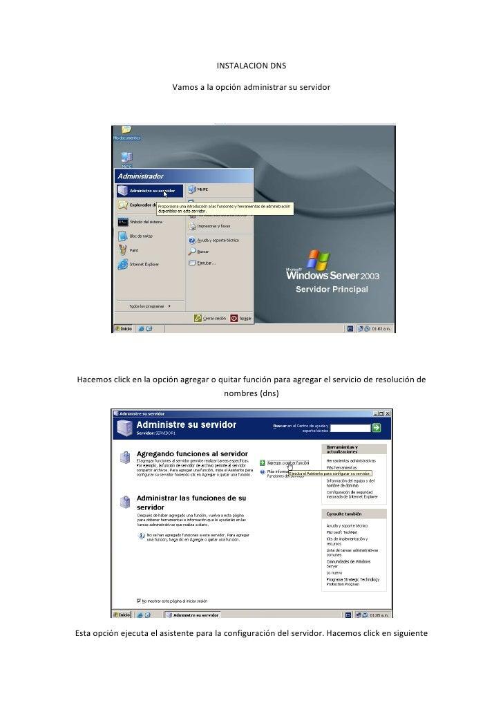 INSTALACION DNS                            Vamos a la opción administrar su servidor     Hacemos click en la opción agrega...