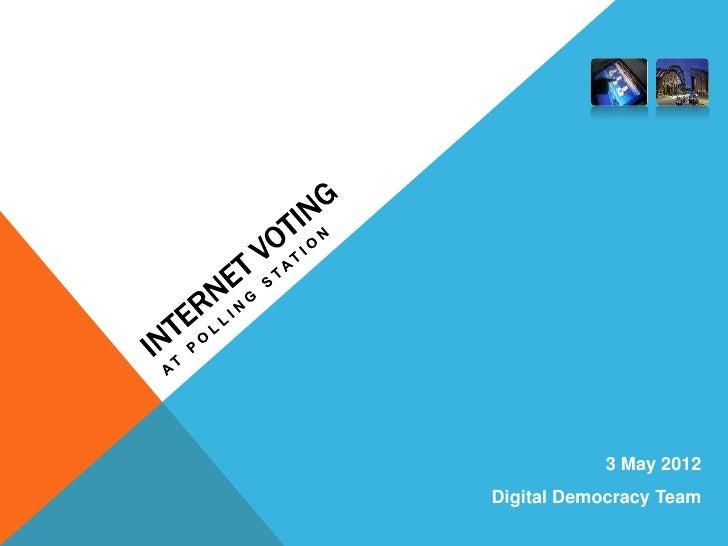 3 May 2012Digital Democracy Team