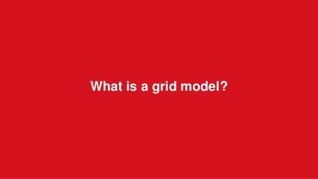 What is a grid model?