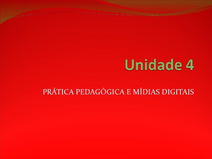 PRÁTICA PEDAGÓGICA E MÍDIAS DIGITAIS