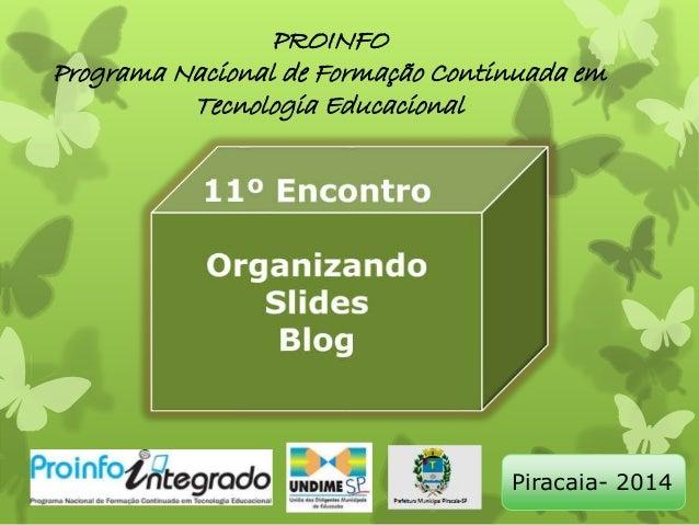 PROINFO  Programa Nacional de Formação Continuada em  Tecnologia Educacional  Piracaia- 2014