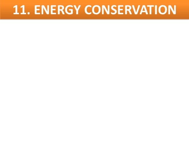 11. ENERGY CONSERVATION