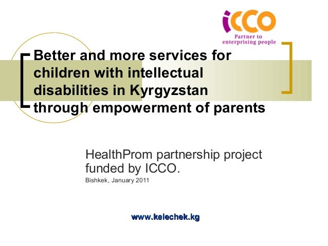 Better and more services forchildren with intellectualdisabilities in Kyrgyzstanthrough empowerment of parents      Health...