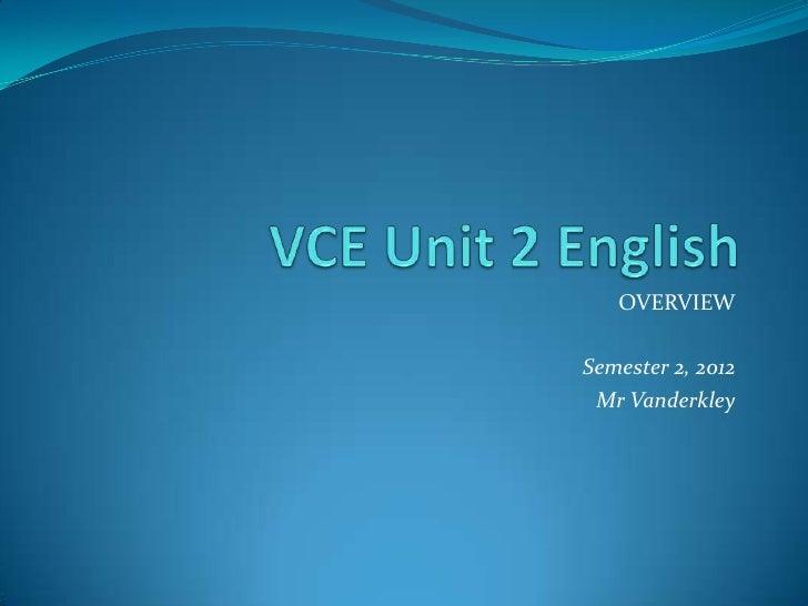 OVERVIEWSemester 2, 2012 Mr Vanderkley