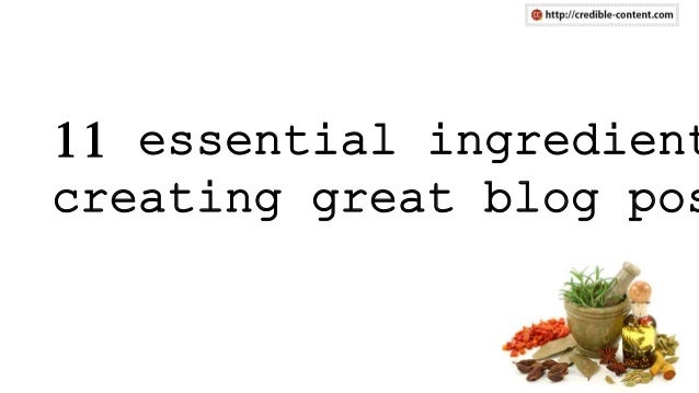 11 essential ingredient creating great blog pos