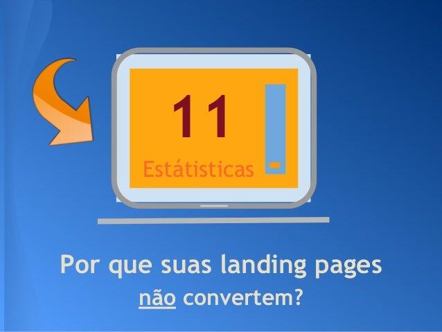 Por que suas landing pages não convertem? Estátisticas 11