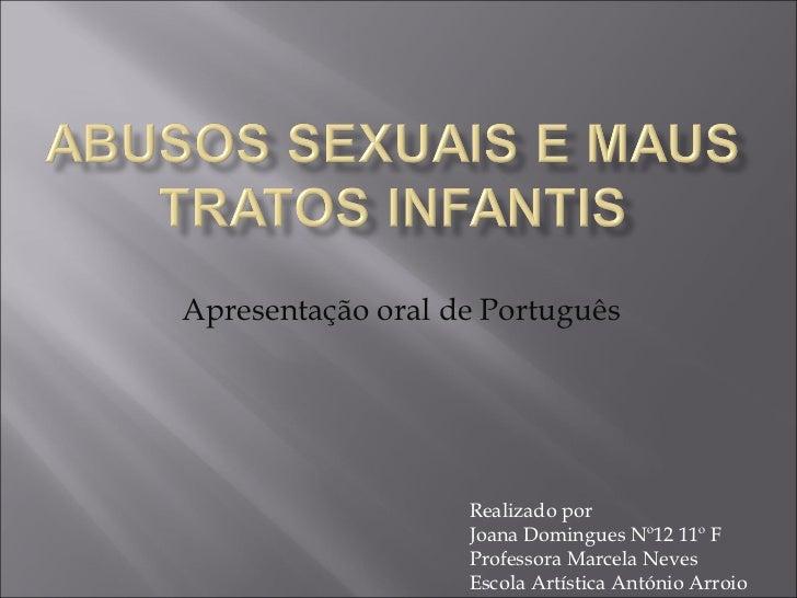 Apresentação oral de Português Realizado por  Joana Domingues Nº12 11º F Professora Marcela Neves Escola Artística António...