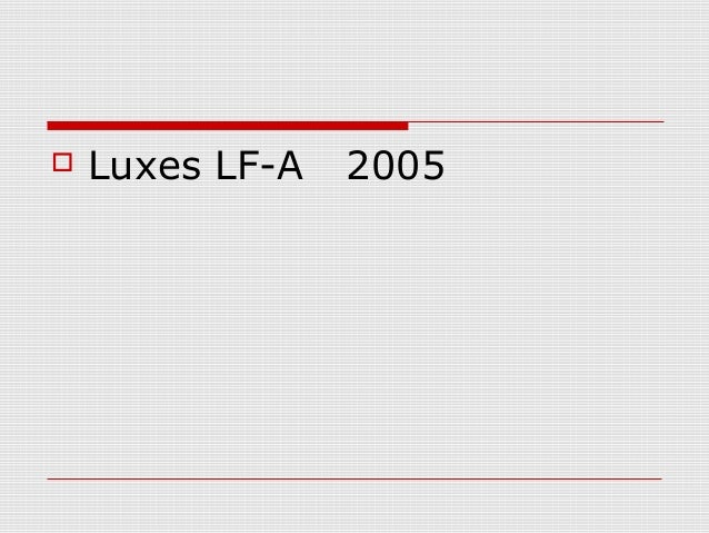  Luxes LF-A 2005