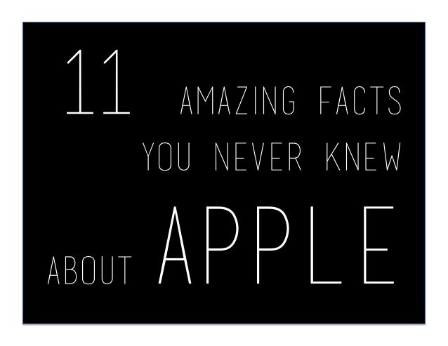 11 amazing facts you never knew about Apple