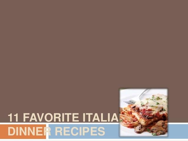 11 FAVORITE ITALIANDINNER RECIPES