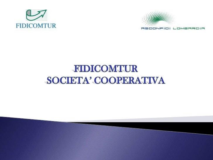 FIDICOMTUR SOCIETA' COOPERATIVA<br />