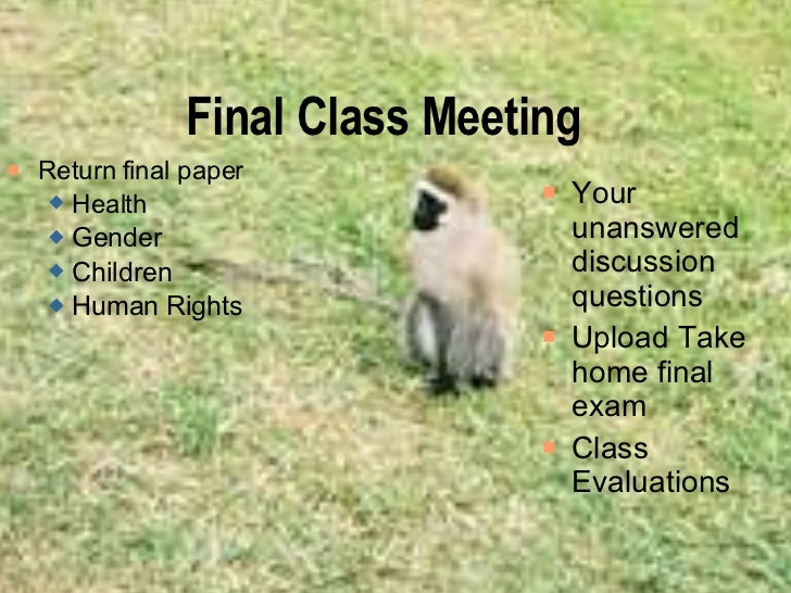 Final Class Meeting <ul><li>Return final paper </li></ul><ul><ul><li>Health  </li></ul></ul><ul><ul><li>Gender </li></ul><...