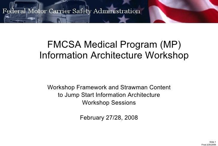 FMCSA Medical Program (MP) Information Architecture Workshop Workshop Framework and Strawman Content to Jump Start Informa...