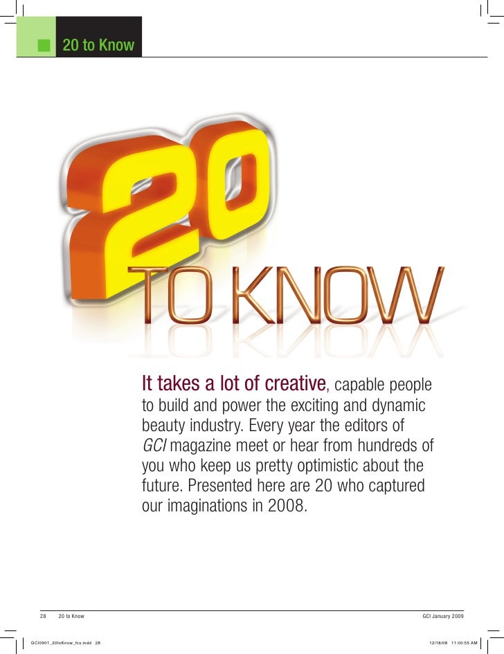 20 to Know                   It takes a lot of creative, capable people                   to build and power the exciting ...