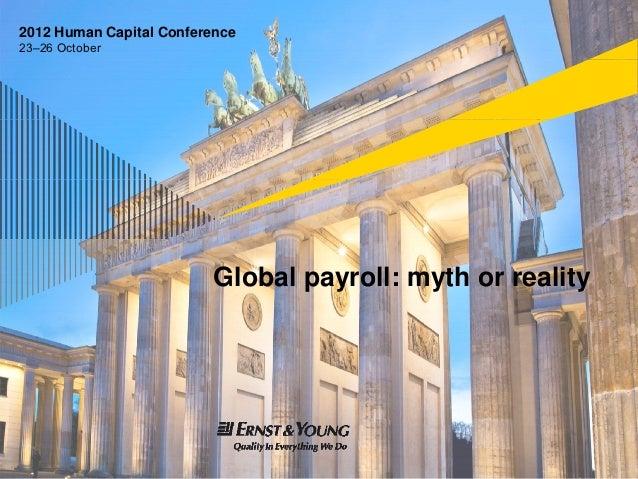 2012 Human Capital Conference23–26 October                          Global payroll: myth or reality