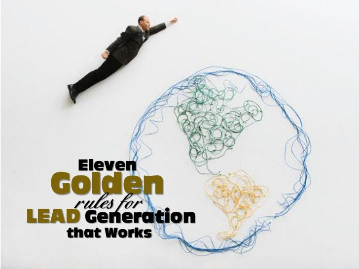 11 Golden Rules for Lead Generation that Works